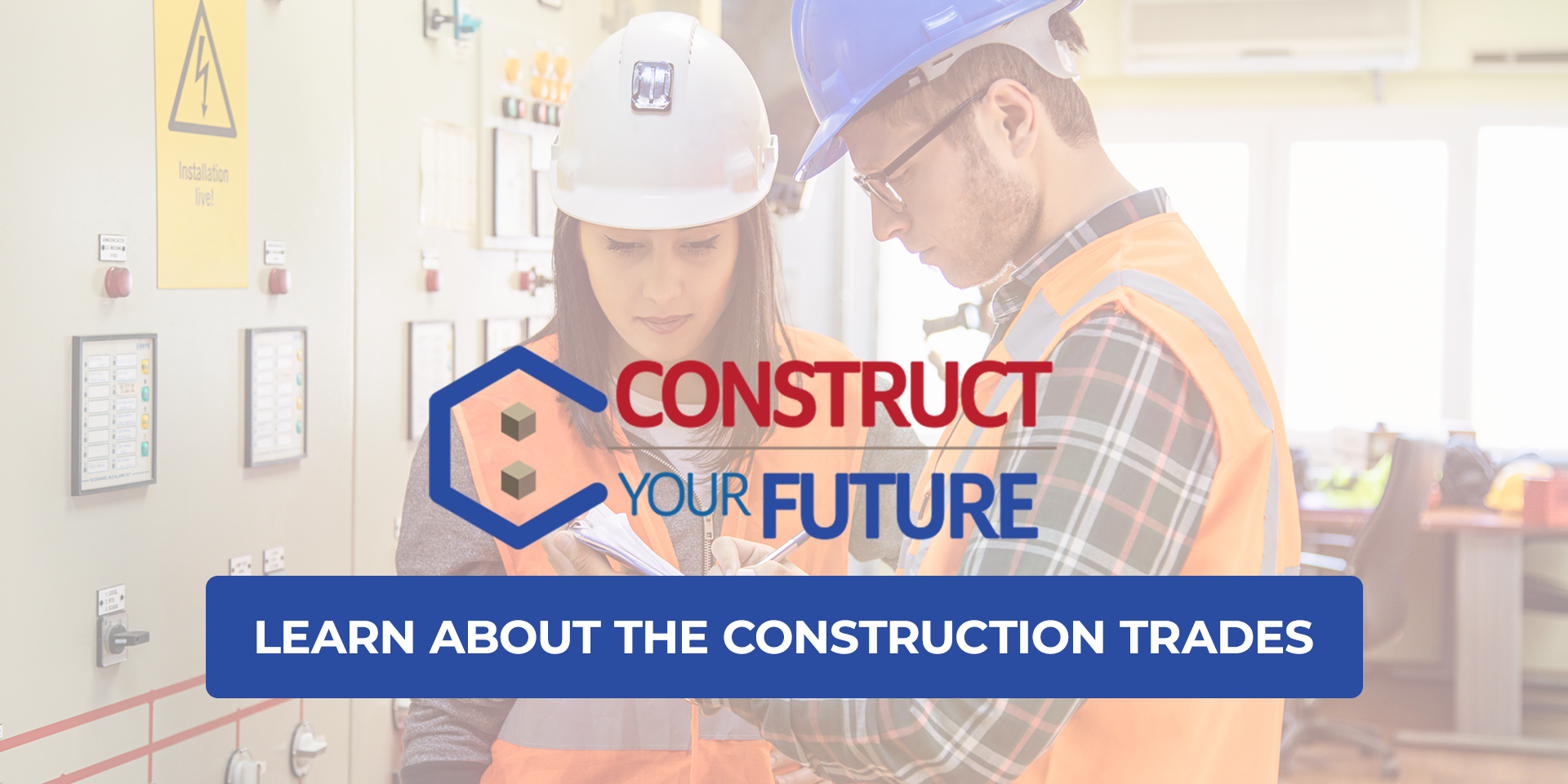 Construct Your Future - Registered Apprenticeship Programs - Learn about the Construction Trades